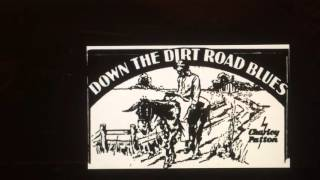 Down The Dirt Road Blues - Charlie Patton