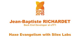 """Haxe Evangelism with Silex Labs"" by JB Richardet"