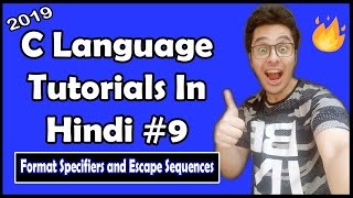 C Format Specifiers and Escape Sequences With Examples : C Tutorial In Hindi #9