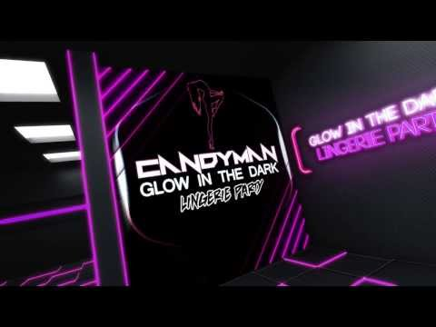 "CANDYMAN's Glow in The Dark ""Lingerie Party"""