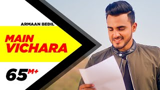 Main Vichara Full Video  Armaan Bedil