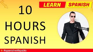 10 Hours of Spanish Language Lessons / Tutorials Learn Spanish With Pablo.