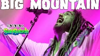 """oooh BABY I LOVE YOUR WAY""  Live - ROTOTOM SUNSPLASH 2016 -  BIG MOUNTAIN"