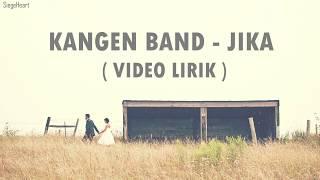Lirik Lagu dan Chord (Kunci) Gitar Jika - Kangen Band, Lupakan Aku Bila Mencintai