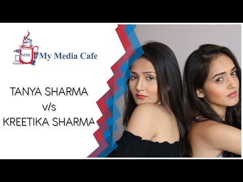 Tanya Sharma V/S Kritika Sharma || Sharma Sisters Competition  || My Media Cafe