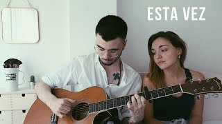 Esta vez - Cepeda (Cover by Sofía y Ander)