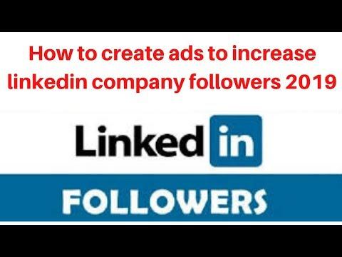 How to create ads to increase linkedin company followers 2019