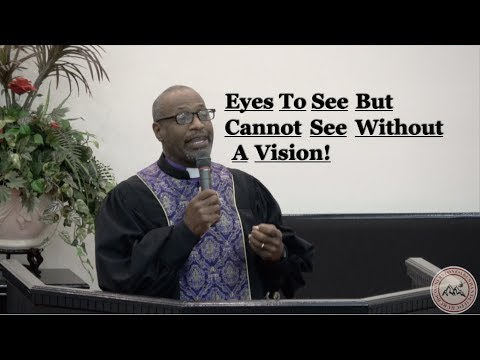 Eyes To See But Cannot See Without A Vision!