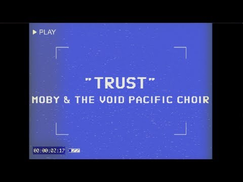 Trust (Performance Video) [Feat. The Void Pacific Choir]