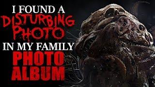 """I Found a Disturbing Photo in my Family Photo Album"" Creepypasta"