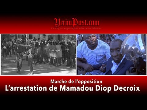 Vidéo: Manifestation de l'opposition: Arrestation de Mamadou Diop Decroix