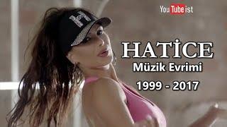 Hatice Müzik Evrimi | 1999   2017 Youtubeist