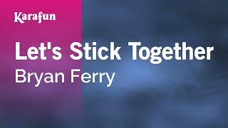 Karaoke Let's Stick Together - Bryan Ferry *