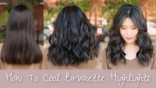 How To Cool Brunette Highlights