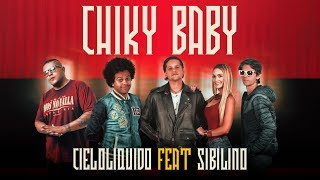 Chiky Baby - CieloLiquido feat. Sibilino (Video)