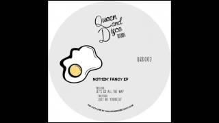 Queen & Disco - Let's Go All The Way (Nothin' Fancy EP)