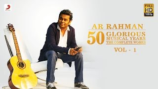 A.R. Rahman | 50 Glorious Musical Years Jukebox | VOL 1