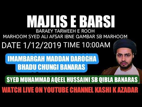 MAULANA SYED MUHAMMAD AQEEL HUSSAINI SB QIBLA  BANARAS | MAJLIS E BARSI | MARHOOM SYED ALI AFSAR