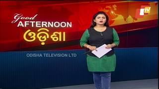 Afternoon  Round Up 6  August 2018  OTV