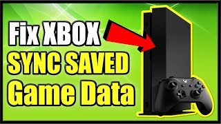 How to FIX Cloud Saves Game Data Not Syncing on Xbox One (Easy Method!)