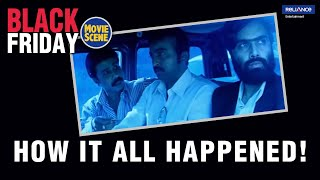 How It All Happened | Black Friday | Movie Scene | Nawazuddin Siddiqui | Anurag Kashyap