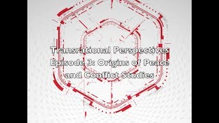 Transrational Perspectives Episode 3