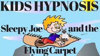 Kids Sleep Hypnosis - Sleepy Joe and the Magic Rug