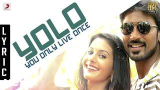 Anegan - Yolo - You Only Live Once Lyric | Dhanush | Harris Jayaraj