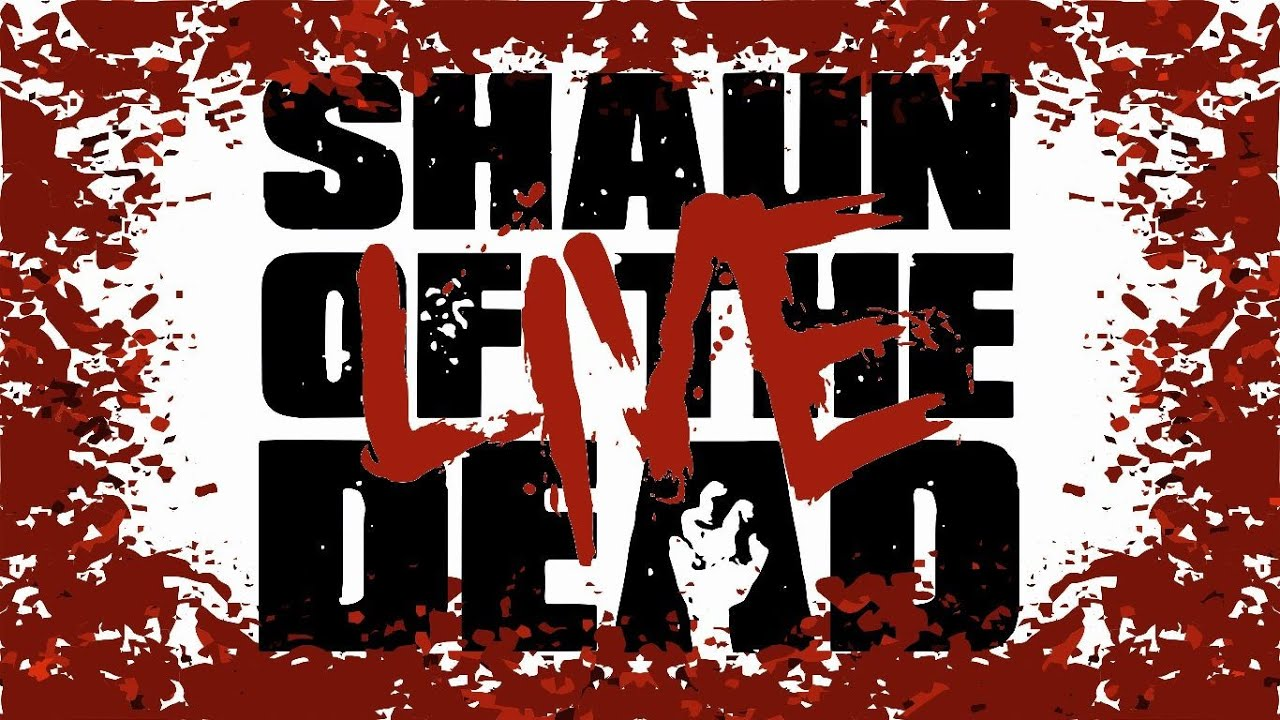 Shaun Of The Dead: The Stage Show?