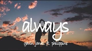 Always   Gavin James Ft. Philippine  Lyric Video