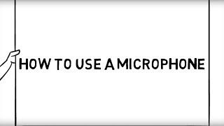 How-To: Use A Microphone