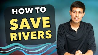 How to Save Rivers in India by Dhruv Rathee |  Can Rally for Rivers work?