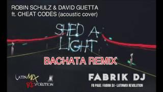 Shed a light (acoustic) bachata remix - R. Schulz & D. Guetta ft. C. Codes (FABRIK DJ)