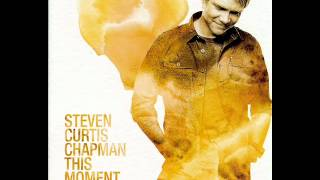 Steven Curtis Chapman - Miracle Of The Moment