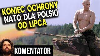 Polska Bezbronna Przed Rosją – Koniec Ochrony NATO od Lipca 2020 – Analiza Komentator Wojsko USA PL