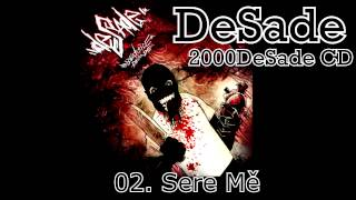DESADE - 02. Sere Mě (2000DESADE CD, 2010, ZNK)