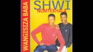 Shwi NoMtekhala   Shwele Baba