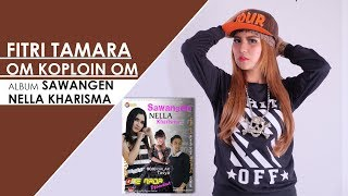 FITRI BP4 - OM KOPLOIN OM Feat  ONE NADA (Official Music Video)