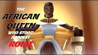 The African Queen Who Stood Against Rome