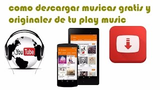 como descargar musics mp3 gratis y originales de youtube - fritzandroid