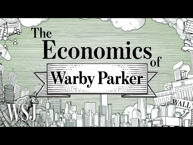 Why Warby Parker's Physical Retail Became Key to Its Strategy | The Economics Of | WSJ