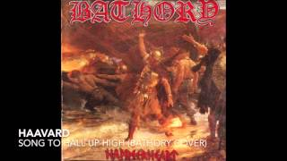 Haavard - Song To Hall Up High (Bathory Cover)
