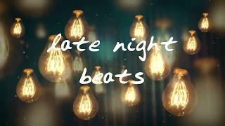 Late Night Beats [Jazzy/ Instrumental / Chill / Lofi]