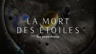 Les Sœurs Boulay   La Mort Des étoiles [version Officielle Avec Paroles]