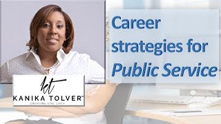 Career strategies for Public Service: Lessons from Professional Coach, Author, and Speaker