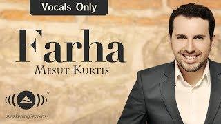 تحميل اغاني Mesut Kurtis - Farha | مسعود كرتس - فرحة | (Vocals Only - بدون موسيقى) MP3