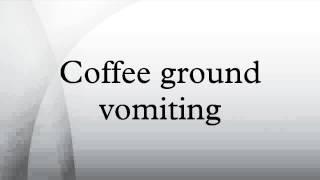 Coffee ground vomiting