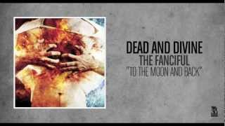 Dead and Divine - To The Moon And Back