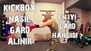 nasıl gard alınır ? gard çeşitleri ? kickboks  boks muay thai  martial arts