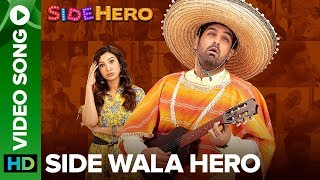 Side-Wala Hero Video Song | SIDEHERO | Kunaal Roy Kapur, Gauahar Khan and Arjun Kanungo